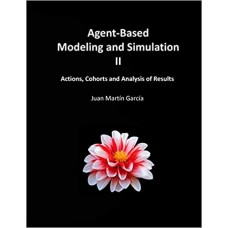 Agent-Based Modeling and Simulation II: Actions, Cohorts and Analysis of Results